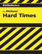 CliffsNotes on Dickens' Hard Times by Josephine J. Curton