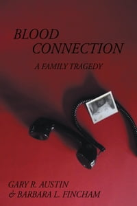 Blood Connection: A FAMILY TRAGEDY