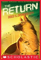 Dogs of the Drowned City #3: The Return by Dayna Lorentz