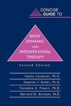 Concise Guide to Brief Dynamic and Interpersonal Therapy