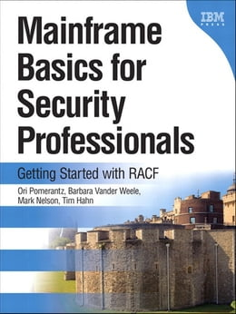 Book Mainframe Basics for Security Professionals: Getting Started with RACF by Ori Pomerantz