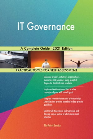 IT Governance A Complete Guide - 2021 Edition by Gerardus Blokdyk