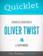 Quicklet on Charles Dickens' Oliver Twist (CliffNotes-like Summary) by Faith  McGee