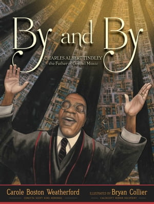 By and By: Charles Tindley, the Father of Gospel Music