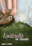 Cinderella in Cleats: Cinderella, #1 by Carly Syms