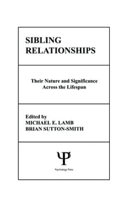 Sibling Relationships: their Nature and Significance Across the Lifespan