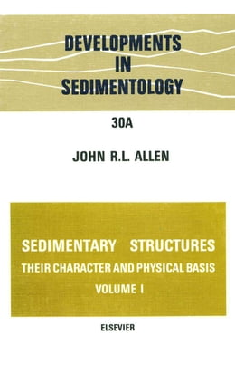 Book Sedimentary structures, their character and physical basis Volume 1 by John R. L., Allen