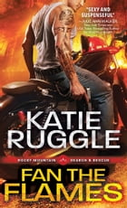 Fan the Flames by Katie Ruggle