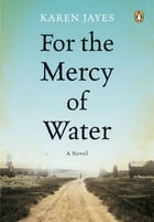 For the Mercy of Water by Karen Jayes