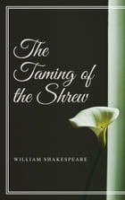 The Taming of the Shrew (Annotated) by William Shakespeare