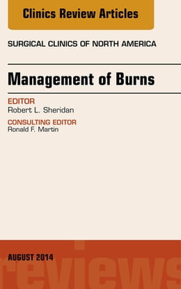Book Management of Burns, An Issue of Surgical Clinics, by Robert Sheridan