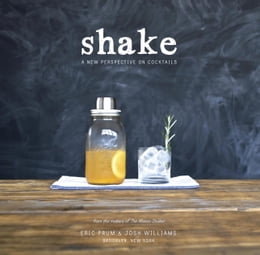 Book Shake: A New Perspective on Cocktails by Eric Prum