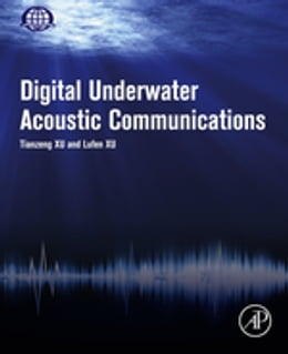 Book Digital Underwater Acoustic Communications by Lufen Xu