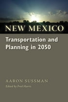New Mexico Transportation and Planning in 2050 by Aaron Sussman