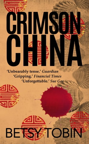 Crimson China by Betsy Tobin