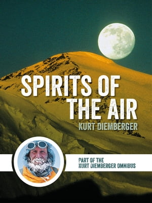 Spirits of the Air Part of the Kurt Diemberger Omnibus