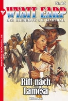 Wyatt Earp 46 - Western: Ritt nach Lamesa by William Mark