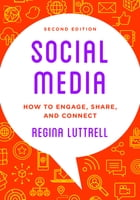 Social Media: How to Engage, Share, and Connect by Regina Luttrell