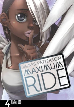 Book Maximum Ride: The Manga, Vol. 4 by James Patterson