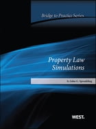 Sprankling's Property Law Simulations: Bridge to Practice: Bridge to Practice