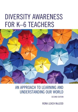 Diversity Awareness for K-6 Teachers: An Approach to Learning and Understanding our World