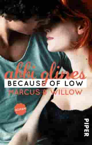 Because of Low – Marcus und Willow: Roman by Abbi Glines