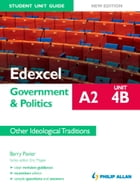 Edexcel A2 Government & Politics Student Unit Guide (New Edition): Unit 4B Other Ideological Traditions by Barry Pavier