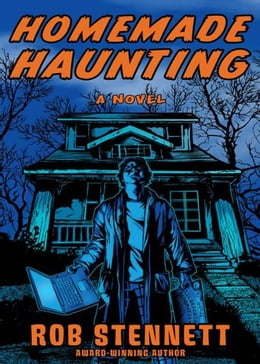Book Homemade Haunting: A Novel by Rob Stennett