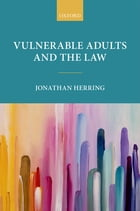Vulnerable Adults and the Law by Jonathan Herring