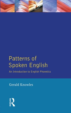 Patterns of Spoken English An Introduction to English Phonetics
