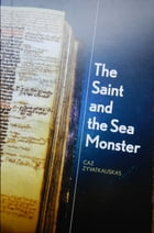 The Saint and the Sea Monster by Caz Zyvatkauskas