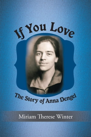 If You Love The Story of Anna Dengel