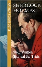 How Watson Learned the Trick by Arthur Conan Doyle