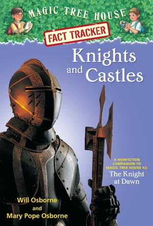 Knights and Castles A Nonfiction Companion to Magic Tree House #2: The Knight at Dawn