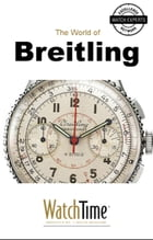5 Milestone Breitling Watches, from 1915 to Today: Guidebook for luxury watches by WatchTime.com
