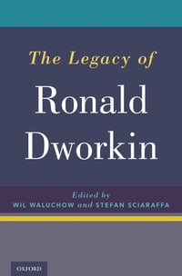 The Legacy of Ronald Dworkin