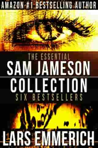 The Essential Sam Jameson Collection: Six Bestsellers from #1 Bestselling Author Lars Emmerich by Lars Emmerich