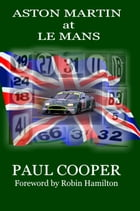 Aston Martin at Le Mans by Paul Cooper