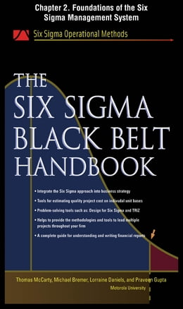 Book The Six Sigma Black Belt Handbook, Chapter 2 - Foundations of the Six Sigma Management System by John Heisey
