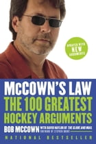 McCown's Law: The 100 Greatest Hockey Arguments: The 100 Greatest Hockey Arguments by Bob Mccown