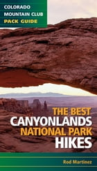 Best Canyonlands National Park Hikes by Rob Martinez