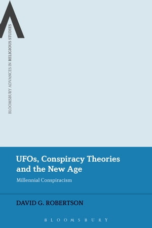 UFOs,  Conspiracy Theories and the New Age Millennial Conspiracism