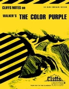 CliffsNotes on Walker's The Color Purple by Gloria Rose
