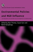 Environmental Policies and NGO Influence: Land Degradation and Sustainable Resource Management in…