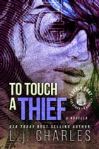 To Touch a Thief: An Everly Gray Novella by L.j. Charles