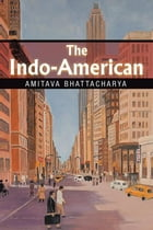 The Indo-American by Amitava Bhattacharya