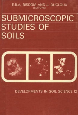Book Submicroscopic Studies of Soils by Bisdom, E. B. A.