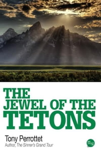 The Jewel of the Tetons