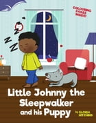 Little Johnny the Sleepwalker and his Puppy by Gloria Hitchins