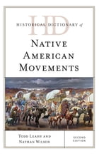Historical Dictionary of Native American Movements by Todd Leahy
